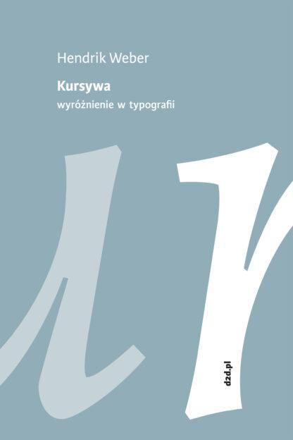 Hendrik Weber, Kursywa. Wyróżnienie w typografii