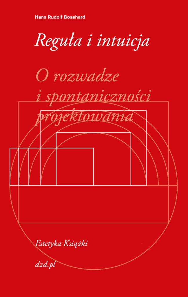 Hans Rudolf Bosshard,  Reguła iintuicja. Orozwadze ispontaniczności projektowania