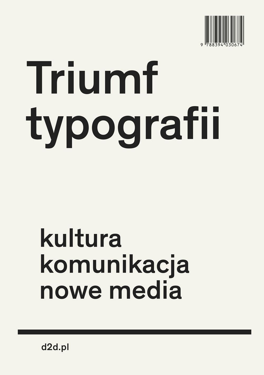 Hoeks Henk, Lentjes Ewan, Triumf typografii. Kultura, komunikacja, nowe miedia