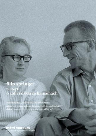 Filip Springer, Zaczyn. O Zofii i Oskarze Hansenach