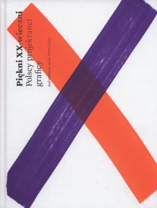 Piękni XX-wieczni. Polscy projektanci graficy