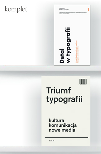 PROMOCJA  Hoeks Henk, Lentjes Ewan, Triumf typografii. Kultura, komunikacja, nowe media + Jost Hochuli, Detal wtypografii   (KOMPLET)