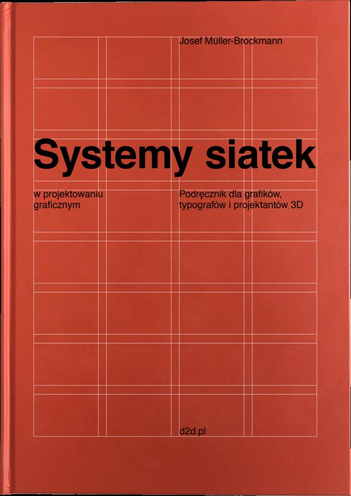 Josef Müller-Brockmann: Systemy siatek wprojektowaniu graficznym (PROMOCYJNA PRZEDSPRZEDAŻ WYSYŁKA OD1 GRUDNIA)